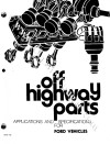 Off Highway Parts Manual - Repro ~ 1960 - 1970 Ford - Mercury